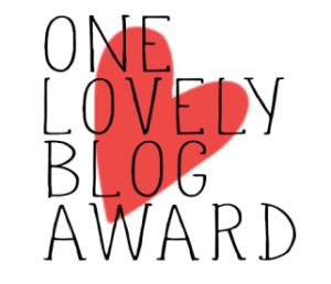 One Lovely Blog Award! (1/6)